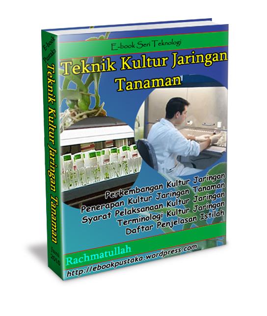 Judul E-book: Teknik Kultur Jaringan Tanaman